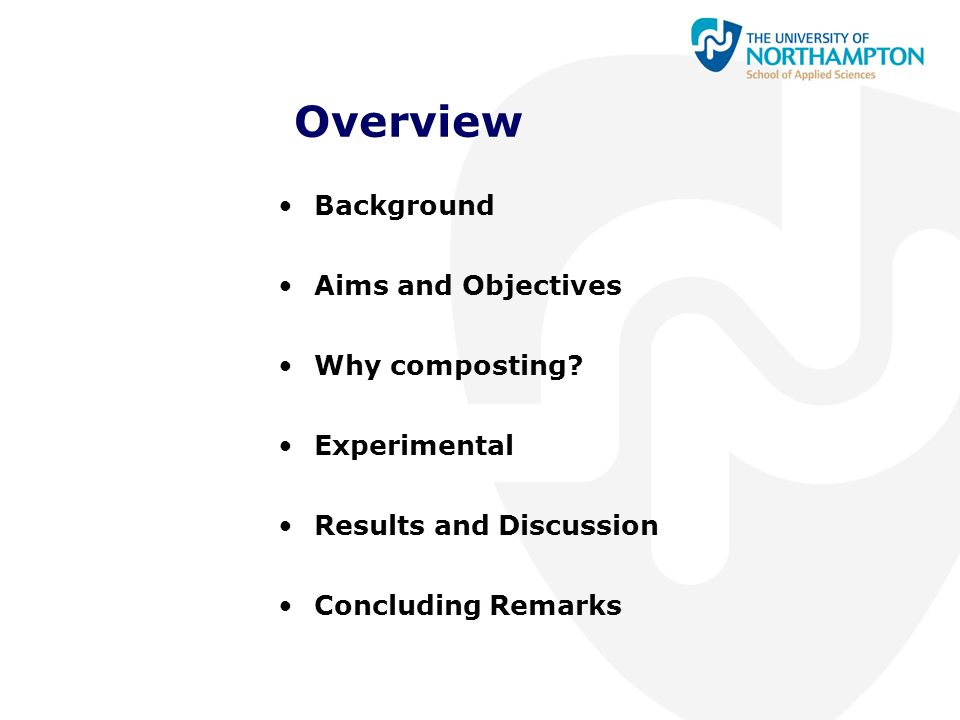 Overview Background Aims and Objectives Why composting? Experimental Results and Discussion Concluding Remarks