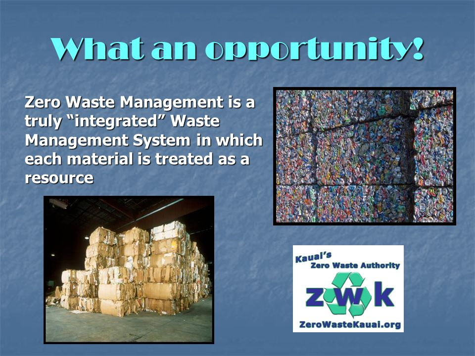 """What an opportunity! Zero Waste Management is a truly """"integrated"""" Waste Management System in which each material is treated as a resource"""