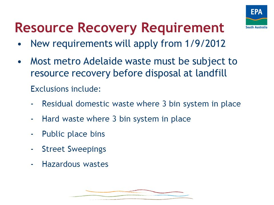 Resource recovery requirement Resource recovery processes can be carried out: a)at licensed material recovery facilities or composting depots, or b)at other EPA-approved facilities, or c)in accordance with the waste management hierarchy and to the extent reasonably achievable.