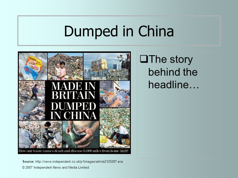 The Facts  Last year over 2 million tonnes of waste from the UK was dumped in China.