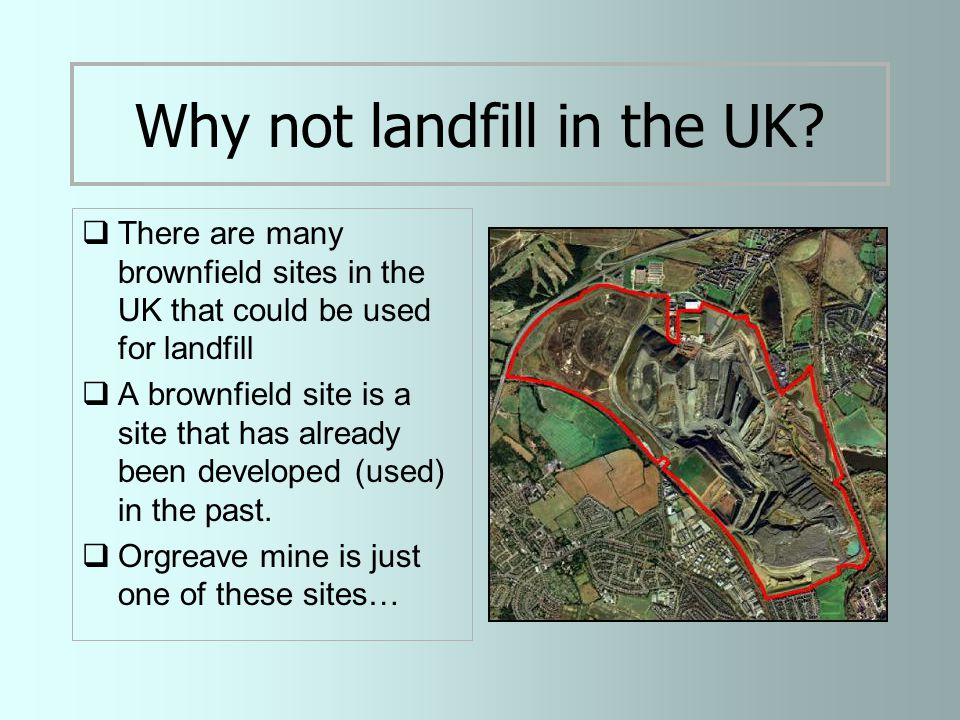 Why not landfill in the UK.