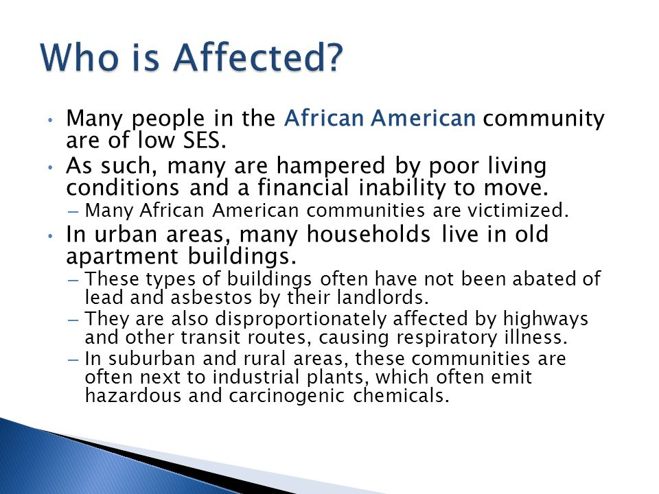 Many people in the African American community are of low SES.