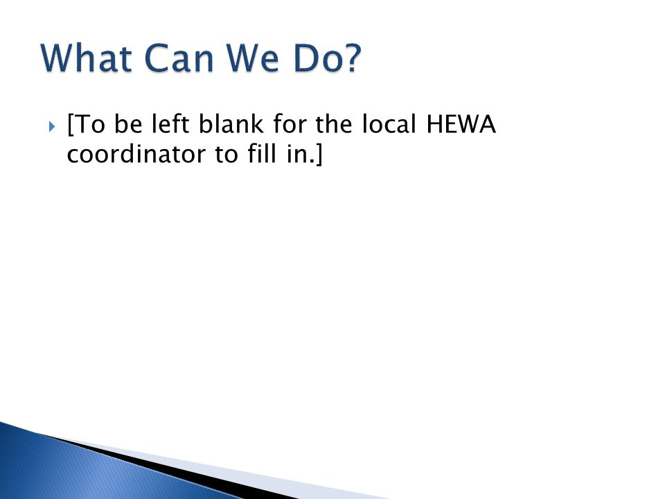  [To be left blank for the local HEWA coordinator to fill in.]