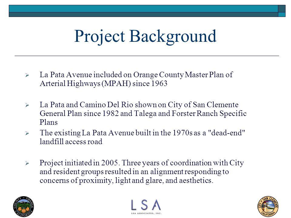 4 Project Background  La Pata Avenue included on Orange County Master Plan of Arterial Highways (MPAH) since 1963  La Pata and Camino Del Rio shown