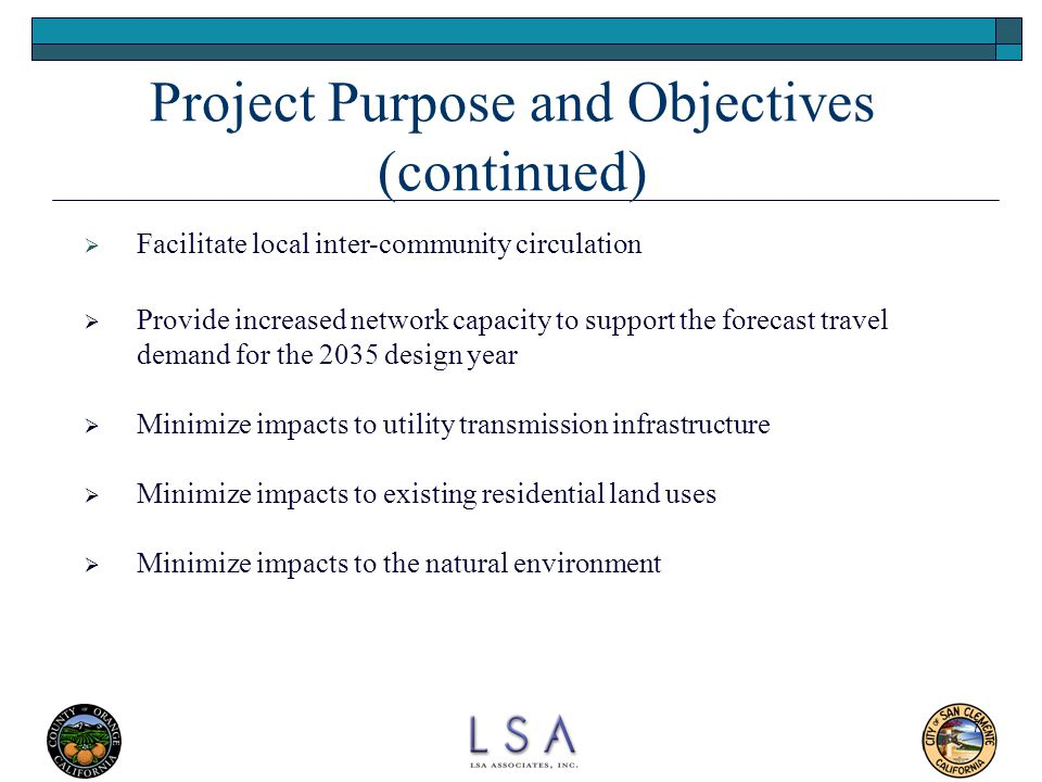 7 Project Purpose and Objectives (continued)  Facilitate local inter-community circulation  Provide increased network capacity to support the foreca