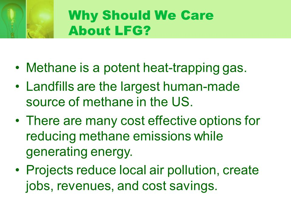 Methane is a potent heat-trapping gas.