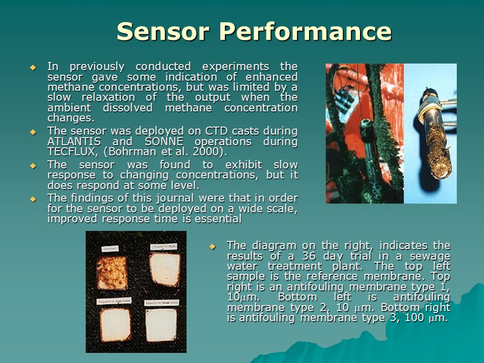 Sensor Performance  In previously conducted experiments the sensor gave some indication of enhanced methane concentrations, but was limited by a slow relaxation of the output when the ambient dissolved methane concentration changes.