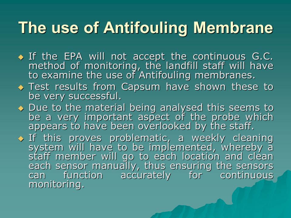 The use of Antifouling Membrane  If the EPA will not accept the continuous G.C.