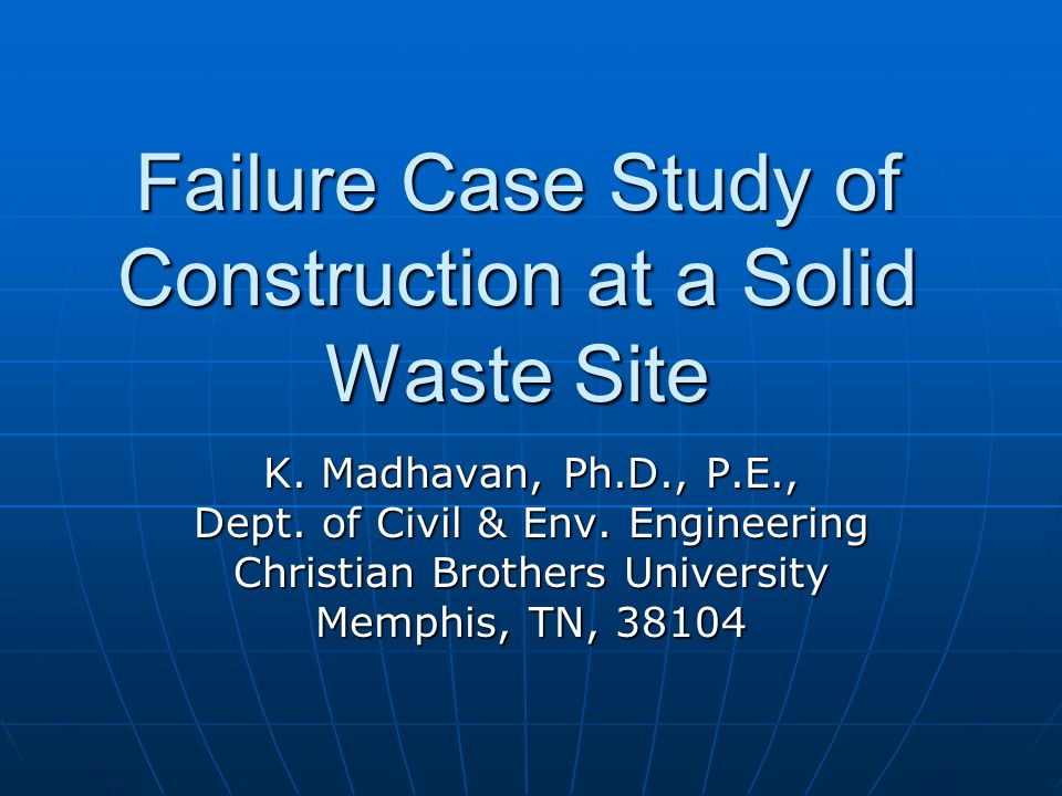 Failure Case Study of Construction at a Solid Waste Site K.