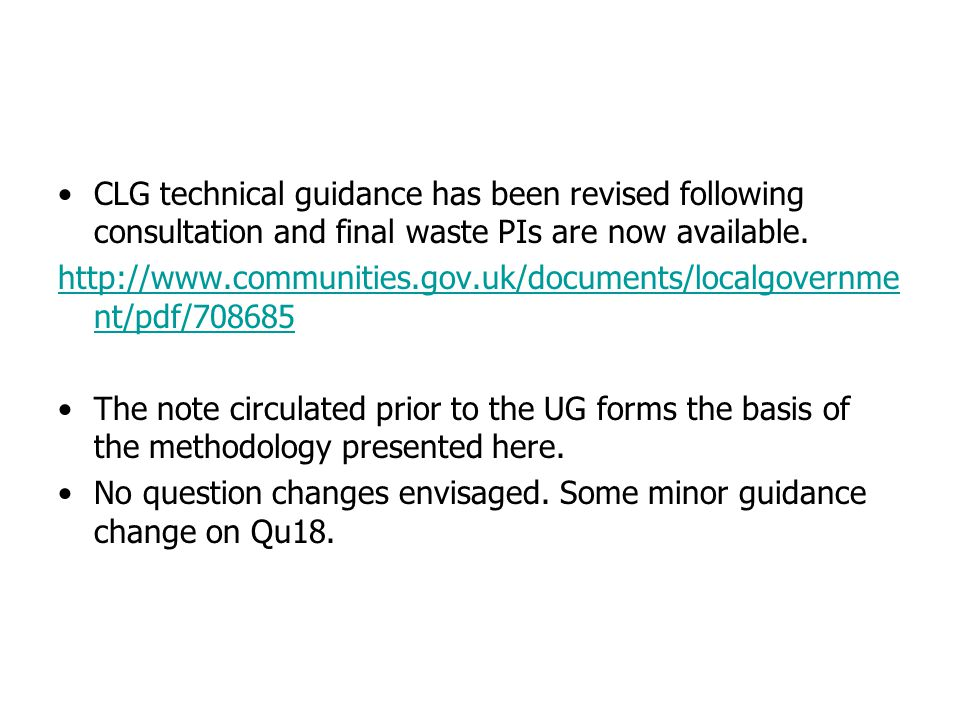 CLG technical guidance has been revised following consultation and final waste PIs are now available.