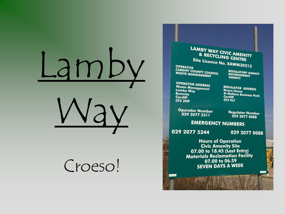 So where in Lamby Way will your rubbish finish its journey this week?