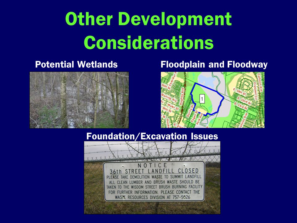 Other Development Considerations Potential Wetlands Floodplain and Floodway Foundation/Excavation Issues 1