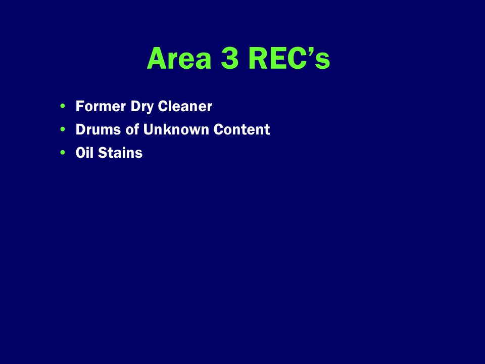 Area 3 REC's Former Dry Cleaner Drums of Unknown Content Oil Stains