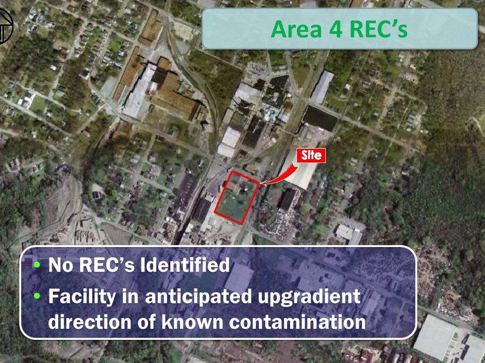 Area 4 Map Area 4 REC's No REC's Identified Facility in anticipated upgradient direction of known contamination No REC's Identified Facility in anticipated upgradient direction of known contamination