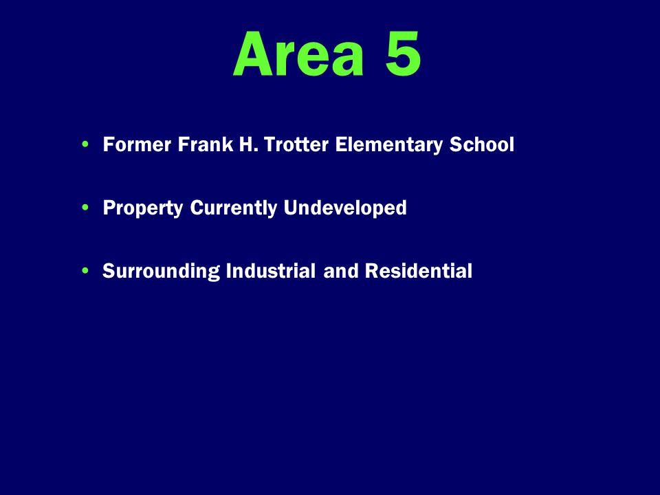 Area 5 Former Frank H.