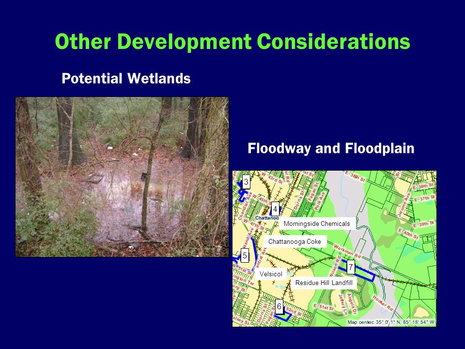 Other Development Considerations Potential Wetlands Floodway and Floodplain 3 4 5 6 7 Morningside Chemicals Velsicol Residue Hill Landfill Chattanooga Coke
