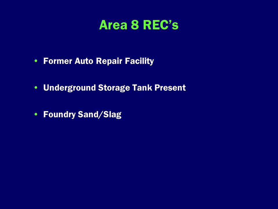 Area 8 REC's Former Auto Repair Facility Underground Storage Tank Present Foundry Sand/Slag