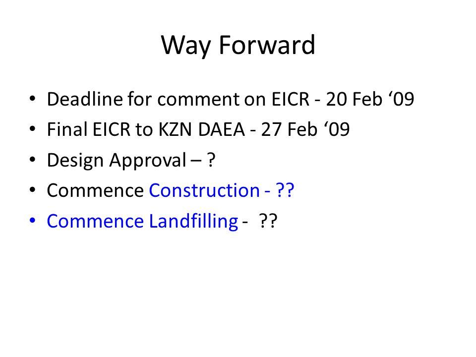 Way Forward Deadline for comment on EICR - 20 Feb '09 Final EICR to KZN DAEA - 27 Feb '09 Design Approval – .