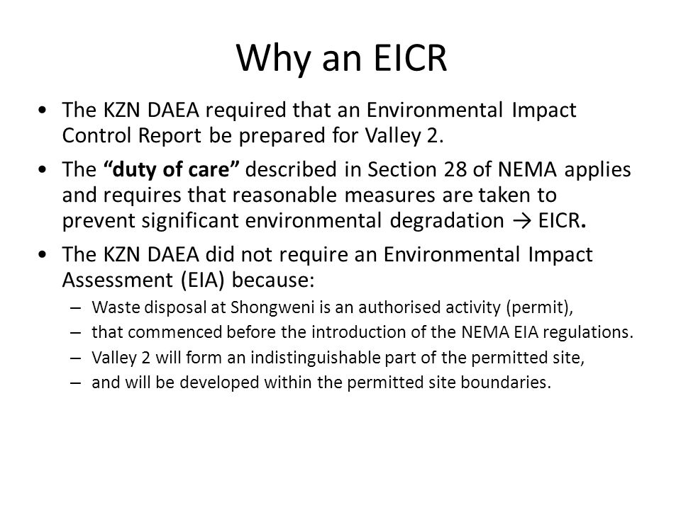 Why an EICR The KZN DAEA required that an Environmental Impact Control Report be prepared for Valley 2.