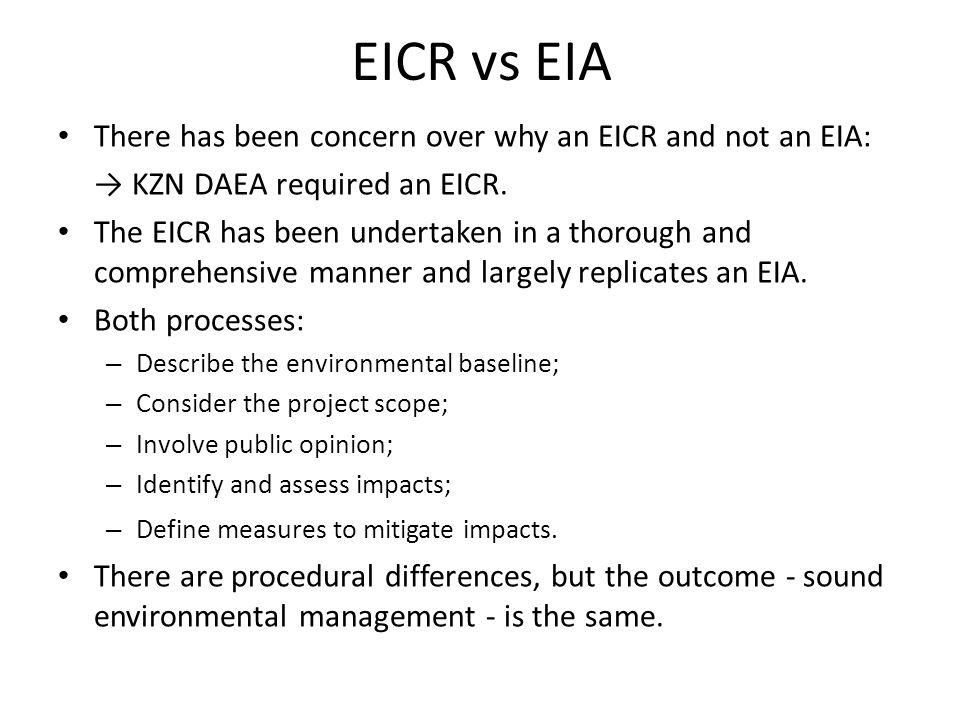 EICR vs EIA There has been concern over why an EICR and not an EIA: → KZN DAEA required an EICR.