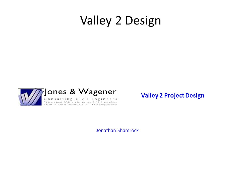 Valley 2 Project Design Jonathan Shamrock Valley 2 Design