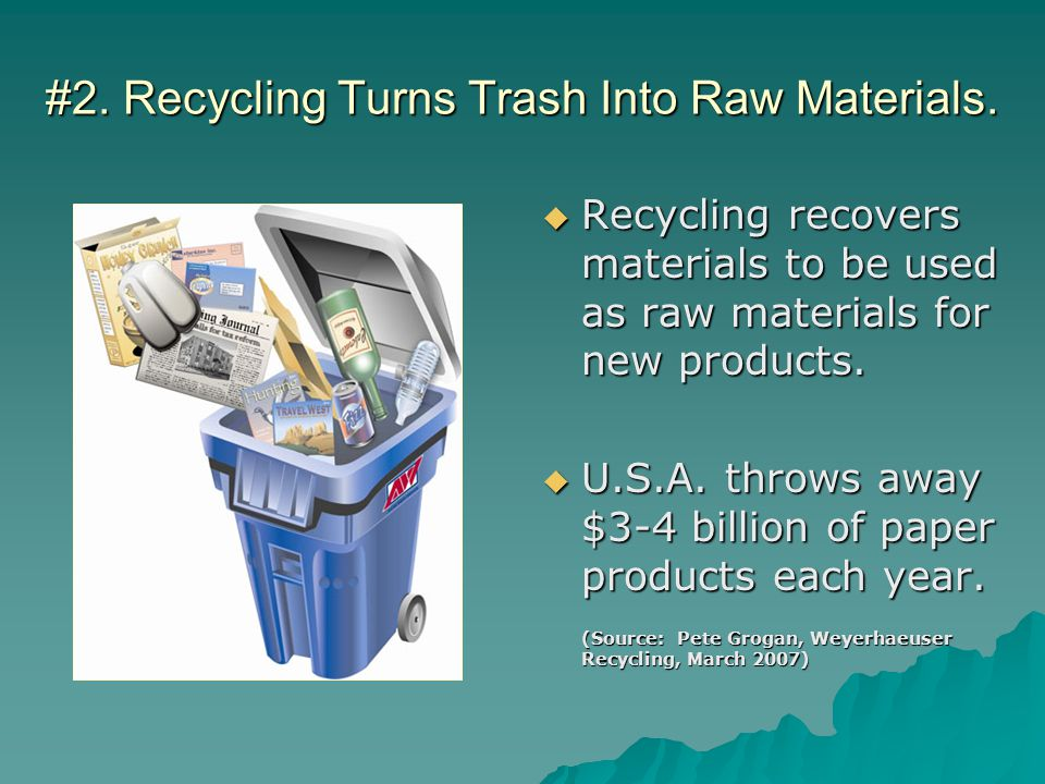 #2. Recycling Turns Trash Into Raw Materials.
