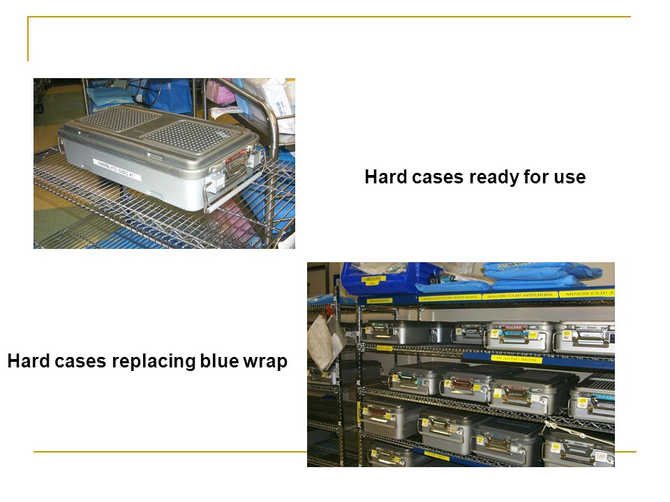 Hard cases ready for use Hard cases replacing blue wrap
