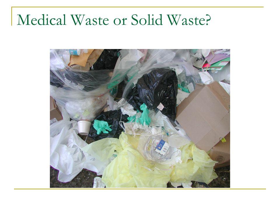 Medical Waste or Solid Waste