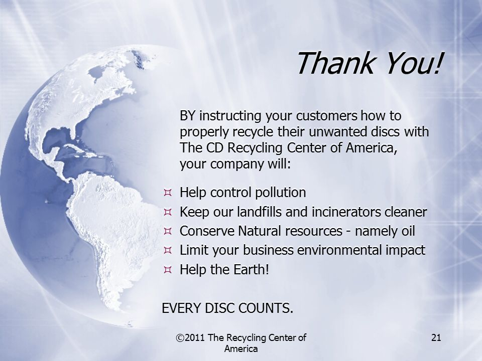 ©2011 The Recycling Center of America 21 Thank You.