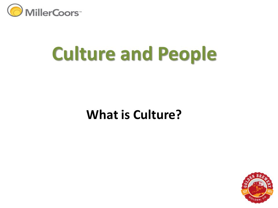 Culture and People What is Culture?