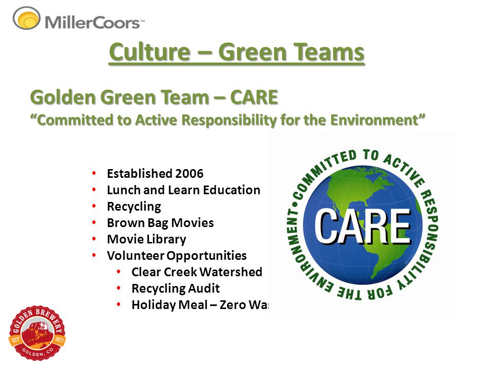 "Culture – Green Teams Golden Green Team – CARE ""Committed to Active Responsibility for the Environment"" Established 2006 Lunch and Learn Education Rec"