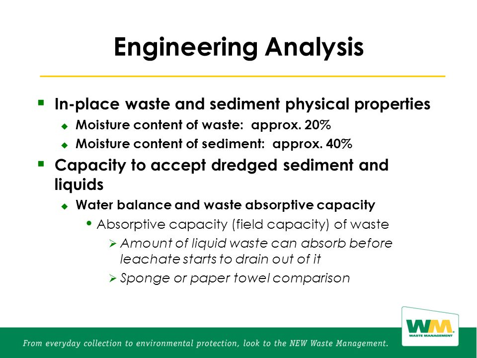  In-place waste and sediment physical properties  Moisture content of waste: approx.