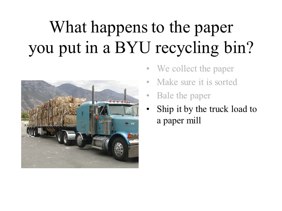 What happens to the paper you put in a BYU recycling bin.