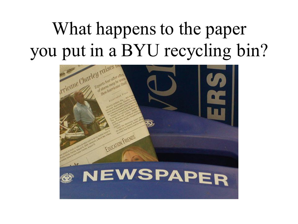 What happens to the paper you put in a BYU recycling bin?