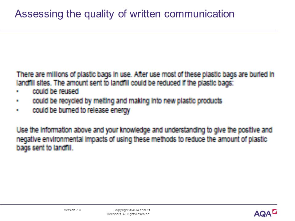 Assessing the quality of written communication Version 2.0 Copyright © AQA and its licensors.