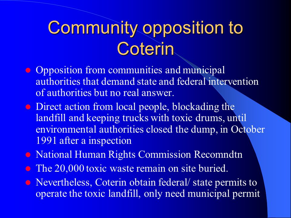 Community opposition to Coterin Opposition from communities and municipal authorities that demand state and federal intervention of authorities but no