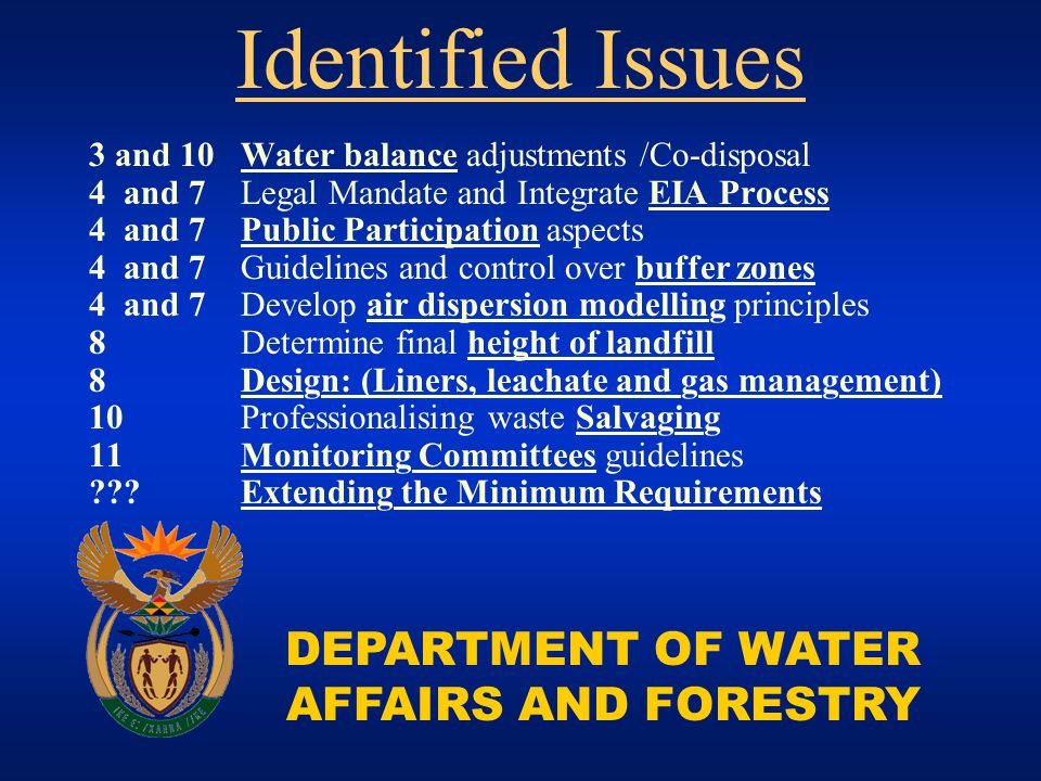 DEPARTMENT OF WATER AFFAIRS AND FORESTRY 3 and 10 Water balance adjustments /Co-disposal 4 and 7 Legal Mandate and Integrate EIA Process 4 and 7 Publi