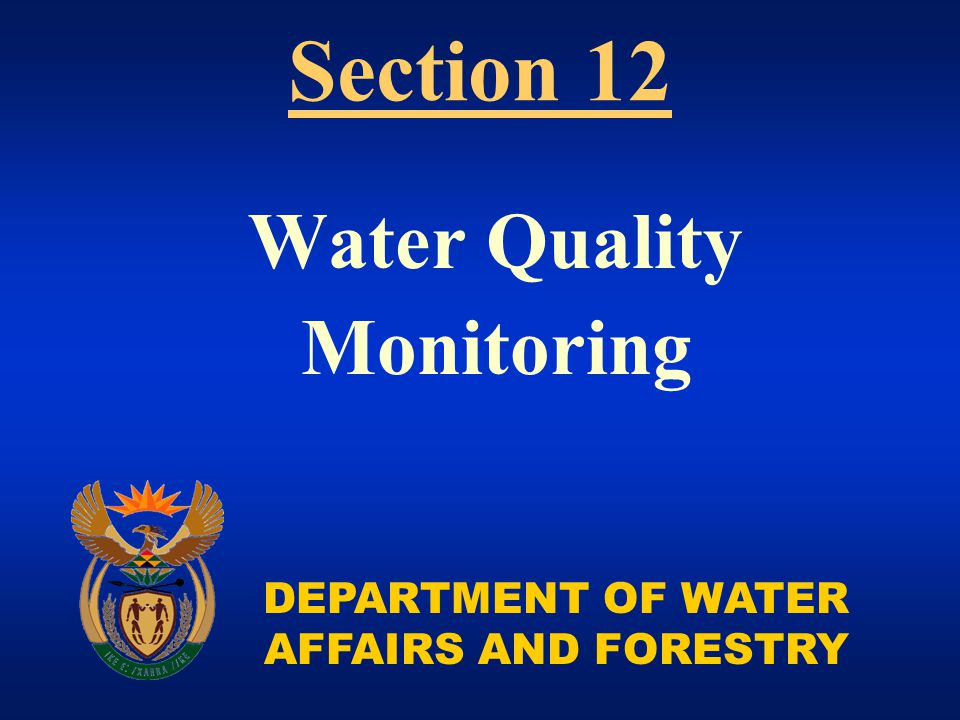 DEPARTMENT OF WATER AFFAIRS AND FORESTRY Water Quality Monitoring Section 12