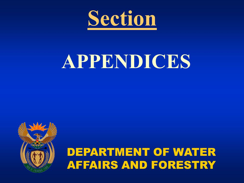 DEPARTMENT OF WATER AFFAIRS AND FORESTRY APPENDICES Section