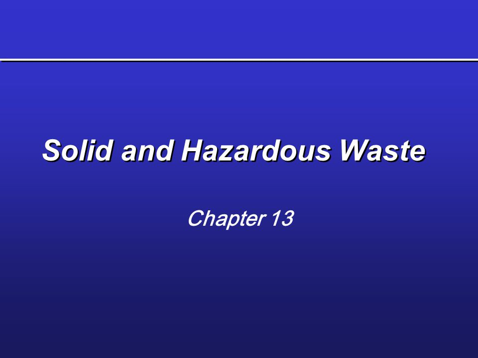 Solid and Hazardous Waste Chapter 13
