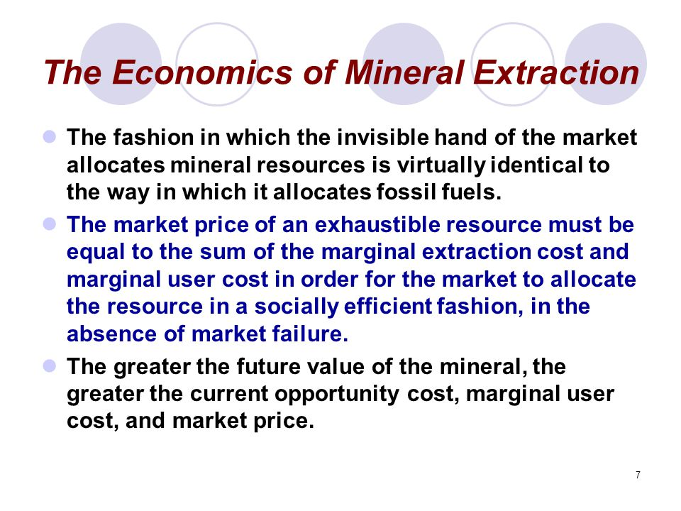 8 The Economics of Mineral Extraction Recycling cannot eliminate the scarcity problem.