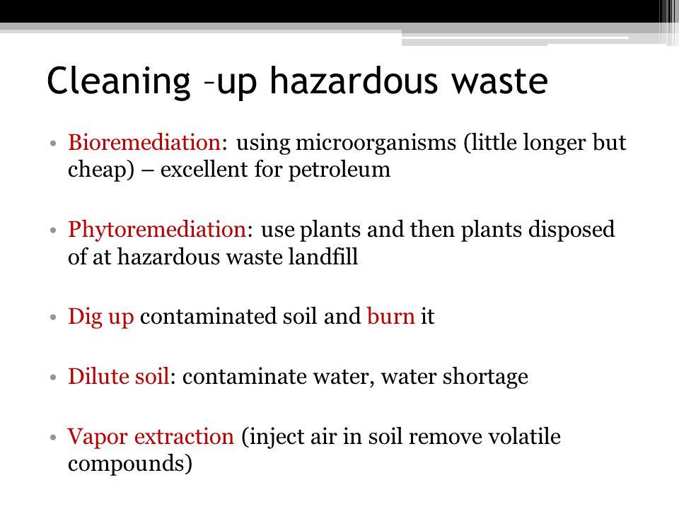 Management of Hazardous Waste Treatment of: ▫(1) conversion to less hazardous materials (e.g.