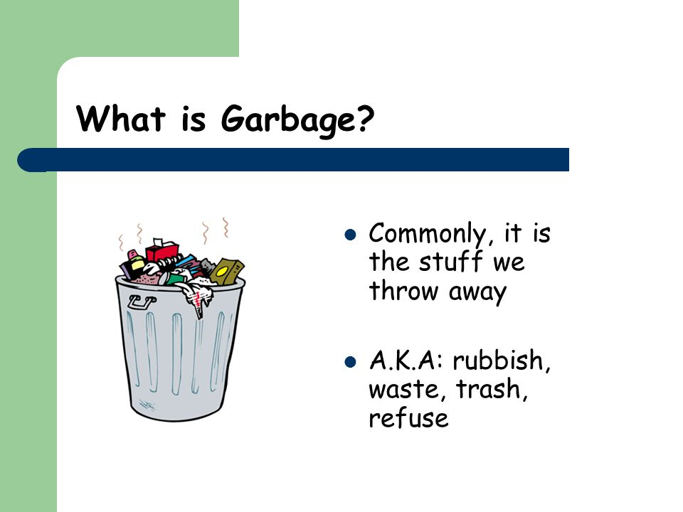 What's in Our Garbage?