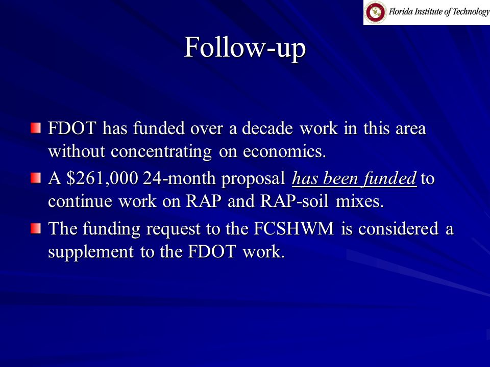 Follow-up FDOT has funded over a decade work in this area without concentrating on economics.