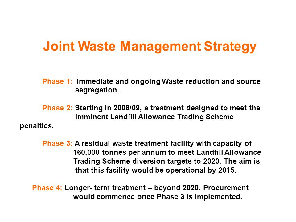 Joint Waste Core Strategy By 2026, in the West of England there will be: less waste going to landfill; an integrated network of waste management facilities to meet identified residual waste needs; Less waste miles; and Substantial self-sufficiency VISION