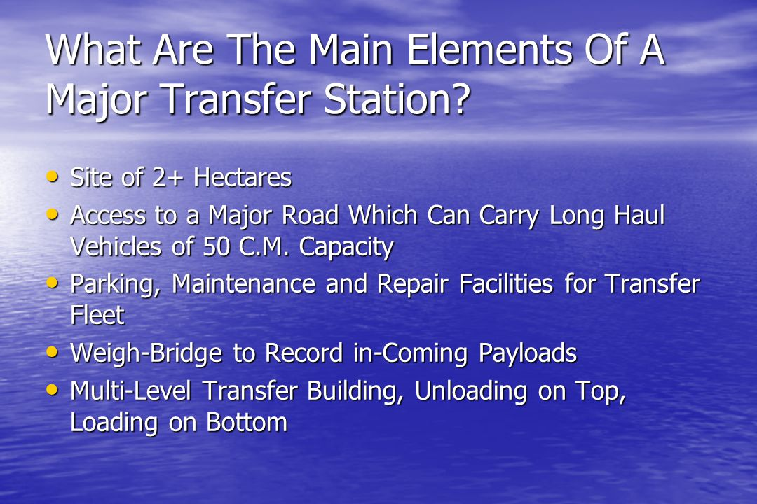 What Are The Main Elements Of A Major Transfer Station.