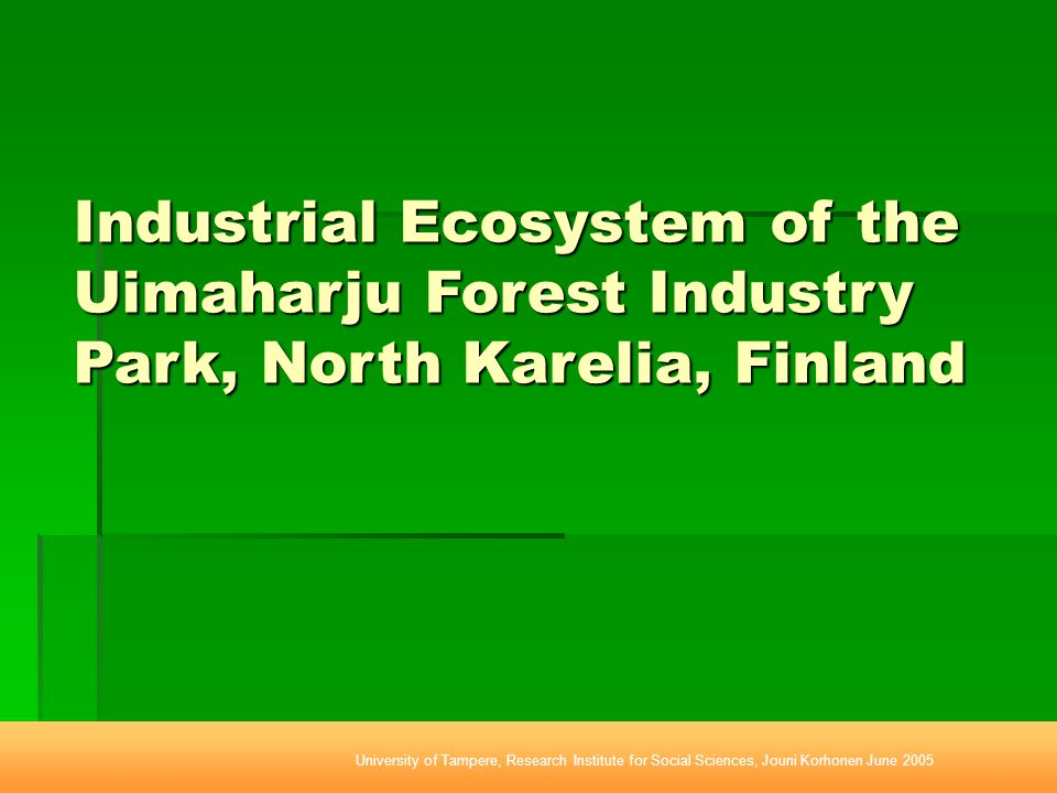 Saw mill Sawn timber Domestic roundwood Bark Heat (1) Bark boiler Forest ecosystem Air CO 2, other emissions Lake Sawdust Ash, other solid wastes Landfill Power, fossil fuels Uimaharju 1955-1966 Type I