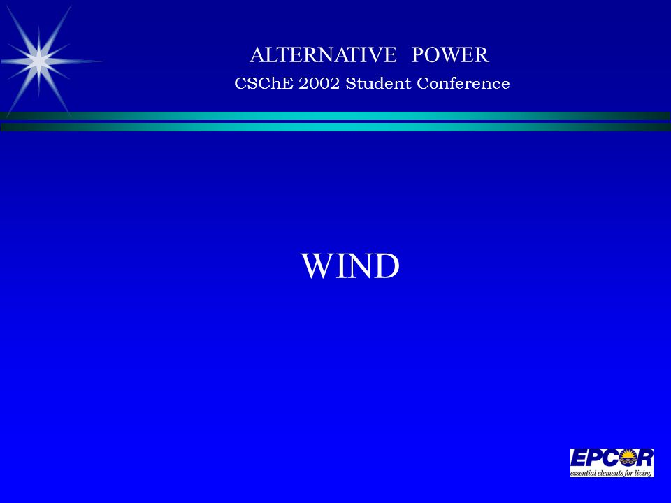 WIND ALTERNATIVE POWER CSChE 2002 Student Conference