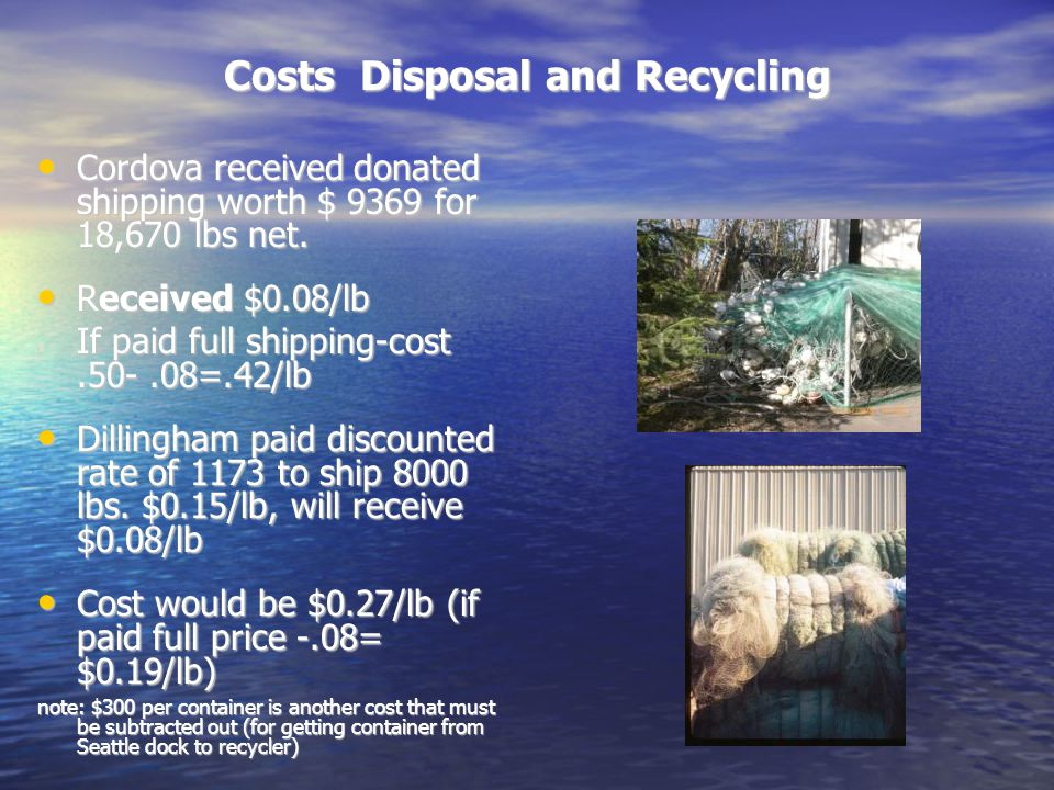 Costs Disposal and Recycling Cordova received donated shipping worth $ 9369 for 18,670 lbs net.