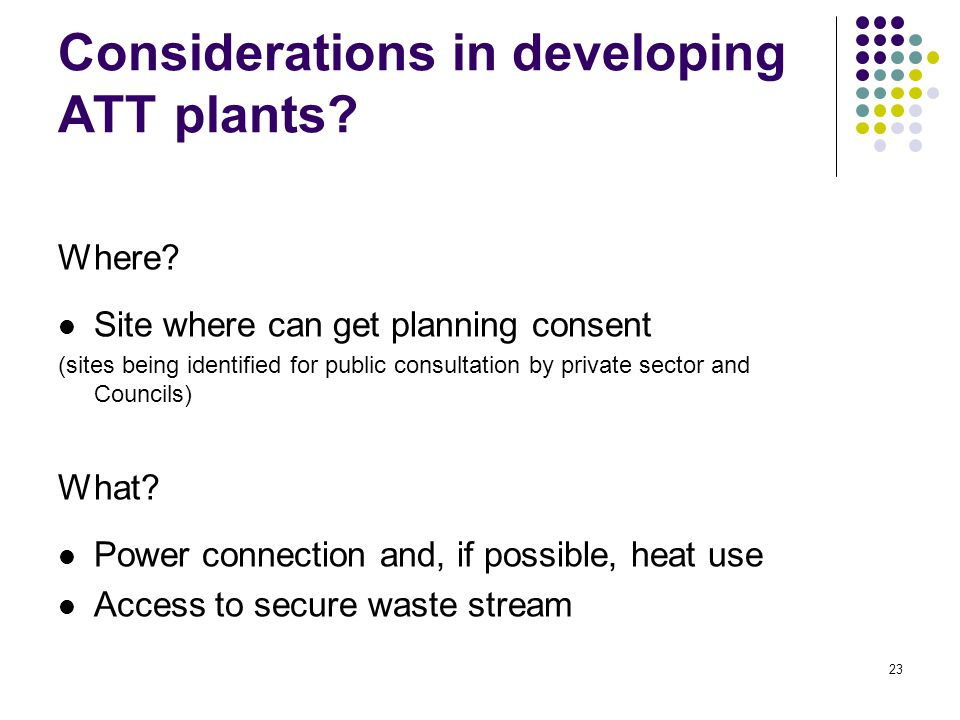 23 Considerations in developing ATT plants. Where.